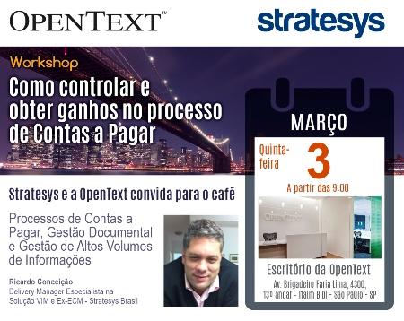 OpenText e Stratesys - Como controlar e obter ganhos no processo de Contas a Pagar - SAO - 03 MAR 2016-2
