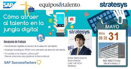 Stratesys - Evento Cómo atraer al talento en la jungla digital - 31MAYO2016