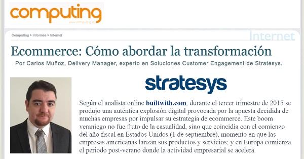 Stratesys - eCommerce Como abordar la transformacion - COMPUTING.ES - JUL 2016