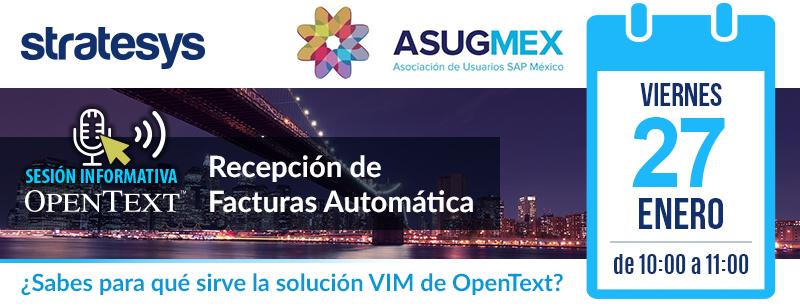 Cabecera Sesión Informativa AsugMEX VIM - OpenText-Stratesys - 27ENE2017